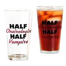 Half Oneirologist Half Vampire Drinking Glass