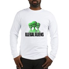 Illegal Aliens Long Sleeve T-Shirt