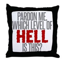 Which Level of Hell is This? Throw Pillow