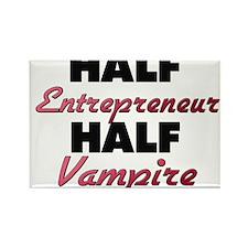 Half Entrepreneur Half Vampire Magnets