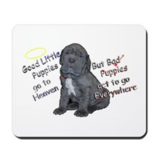 """Good Puppies go to...Bad Puppies..."" Mousepad"