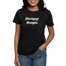 Mortgage Gangsta Women's T-Shirt