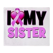 I Love My Sister Throw Blanket