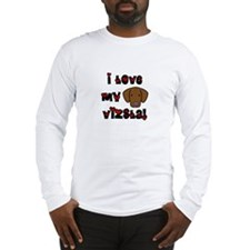 I Love my Vizsla Long Sleeve T-Shirt