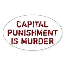Capital Punishment Is Murder Oval Decal