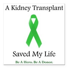 "KidneyTransplantSaved Square Car Magnet 3"" x 3"""