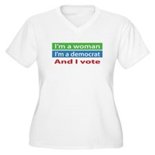 Im A Woman, a Democrat, and I Vote! Plus Size T-Sh