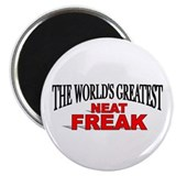 """The World's Greatest Neat Freak"" Magnet"