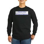 The Truth is Trade Secret Long Sleeve Dark T-Shirt