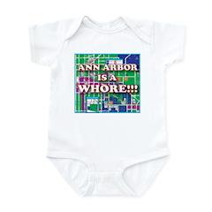 Anne arbor is a whore Infant Bodysuit