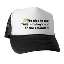 My Birthday's Not on the Cale Trucker Hat