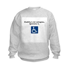 Disability is not contagious Sweatshirt