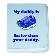 My Daddy Is Faster baby blanket