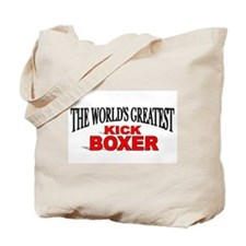 """The World's Greatest Kick Boxer"" Tote Bag"