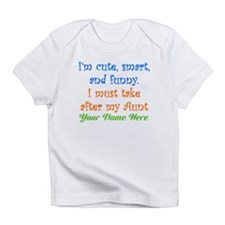 I Must Take After My Aunt (Custom) Infant T-Shirt
