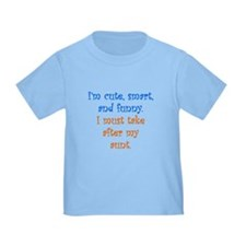 I Must Take After My Aunt T-Shirt