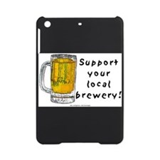 Support Local Brewery (Beer) iPad Mini Case