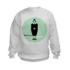 Whats up pilgrim Sweatshirt