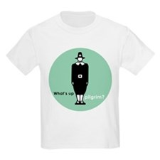 Whats up pilgrim T-Shirt