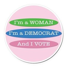 Im a Woman, Im a Democrat, and I Vote! Round Car M