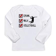 Crawl Walk Volleyball Long Sleeve T-Shirt