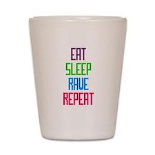 Eat Sleep Rave Repeat Shot Glass