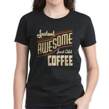 Instant Awesome Add Coffee T-Shirt