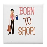 Born to Shop! Tile Coaster