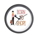 Born to Shop! Wall Clock