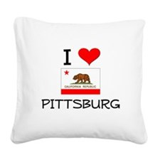 I Love Pittsburg California Square Canvas Pillow