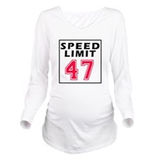Speed Limit 47 Long Sleeve Maternity T-Shirt