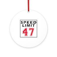 Speed Limit 47 Ornament (Round)