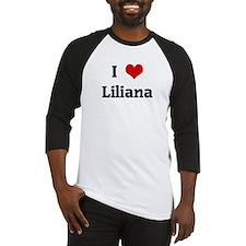 I Love Liliana Baseball Jersey
