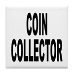Coin Collector Tile Coaster
