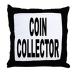 Coin Collector Throw Pillow