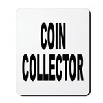 Coin Collector Mousepad