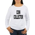 Coin Collector Women's Long Sleeve T-Shirt