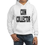 Coin Collector (Front) Hooded Sweatshirt