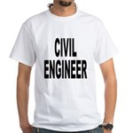Civil Engineer (Front) White T-Shirt