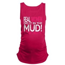 Real Women Do It In The Mud (Pink Mud Slut) Matern