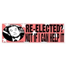 No Bush if I can help it. Bumper Bumper Sticker