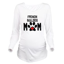 French Bulldog Mom Long Sleeve Maternity T-Shirt