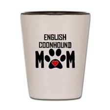 English Coonhound Mom Shot Glass