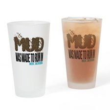 Mud Was Made To Run In Drinking Glass