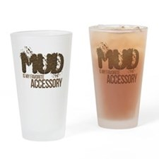 Mud Is My Favorite Accessory Drinking Glass