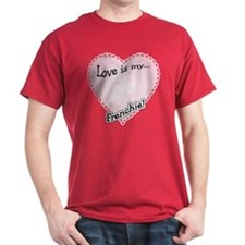 Love is my French Bulldog T-Shirt