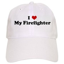 I Love My Firefighter Baseball Cap