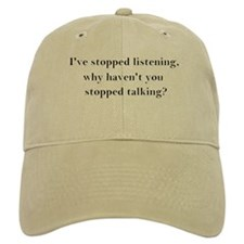Stop Talking! Baseball Cap
