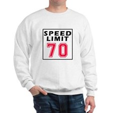 Speed Limit 70 Sweatshirt