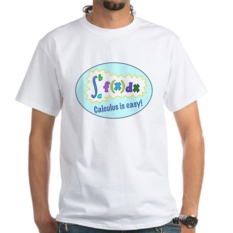Calculus is Easy White T-Shirt